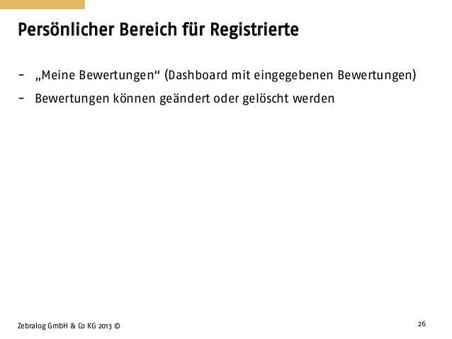 """Persönlicher Bereich für Registrierte Zebralog GmbH & Co KG 2013 © 26 - """"Meine Bewertungen"""" (Dashboard mit eingegebenen Be..."""