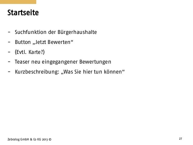 """Startseite Zebralog GmbH & Co KG 2013 © 27 - Suchfunktion der Bürgerhaushalte - Button """"Jetzt Bewerten"""" - (Evtl. Karte?) -..."""