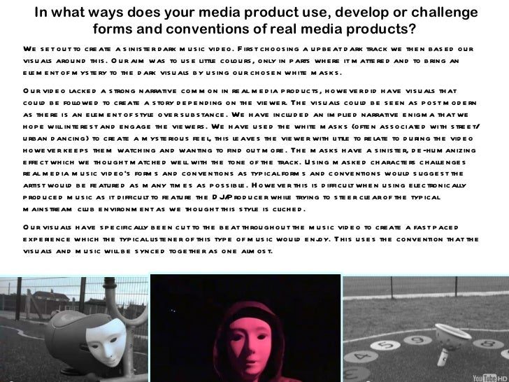 In what ways does your media product use, develop or challenge forms and conventions of real media products?  We set out t...