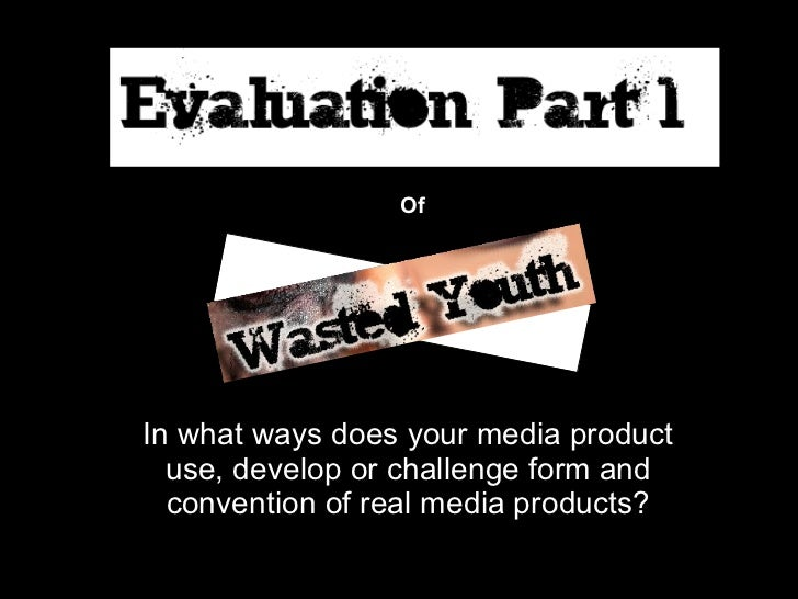 In what ways does your media product use, develop or challenge form and convention of real media products? Of