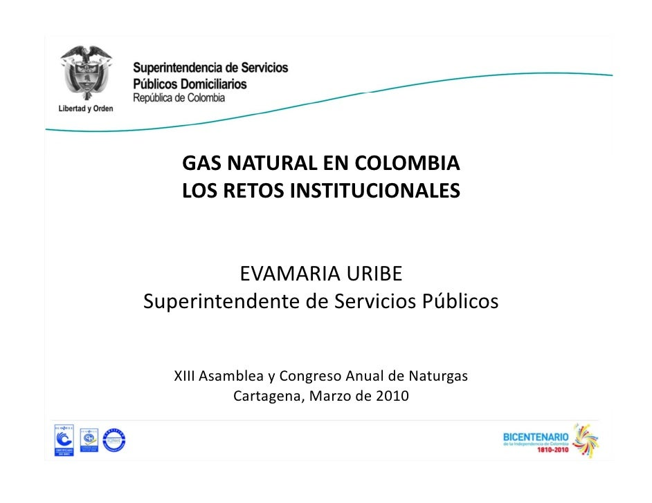 GASNATURALENCOLOMBIA     GAS NATURAL EN COLOMBIA     LOSRETOSINSTITUCIONALES            EVAMARIAURIBE Superintendent...
