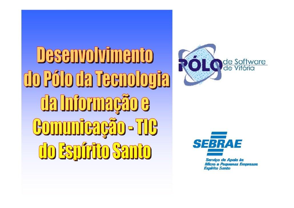 OBJETIVO        Implantar uma rede de competências em prestação de   serviços de Tecnologia da   Informação em padrão de  ...