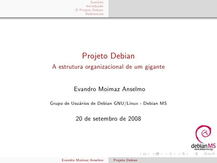 Sum´rio                         a                  Introdu¸˜o                         ca            O Projeto Debian      ...