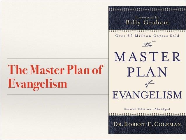 The Master Plan of Evangelism Robert E. Coleman