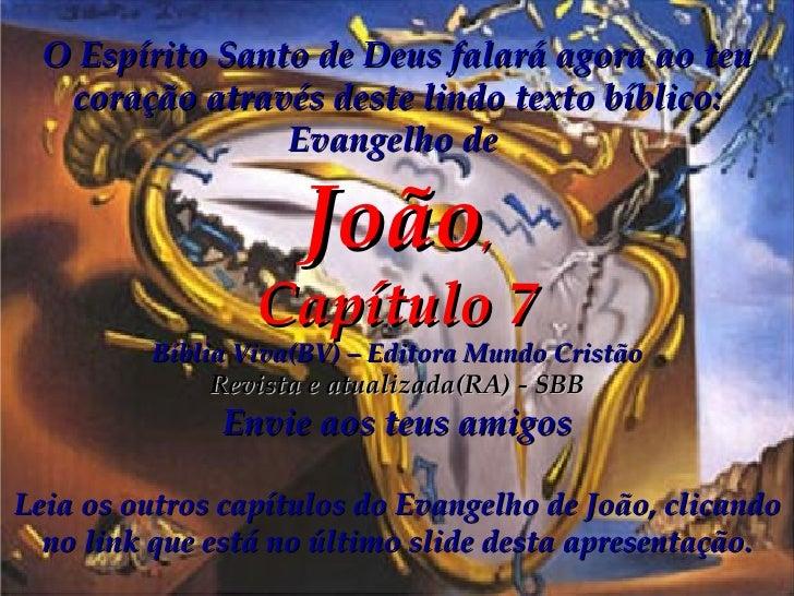O Espírito Santo de Deus falará agora ao teu coração através deste lindo texto bíblico: Evangelho de   João , Capítulo 7 B...