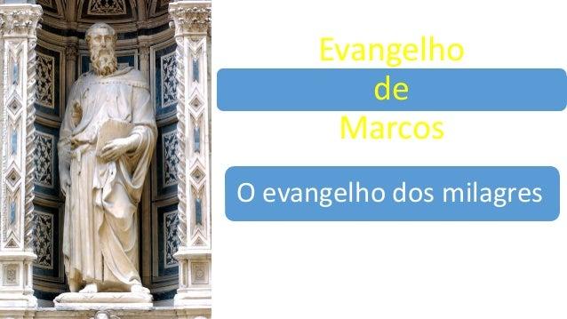 Evangelho de Marcos O evangelho dos milagres