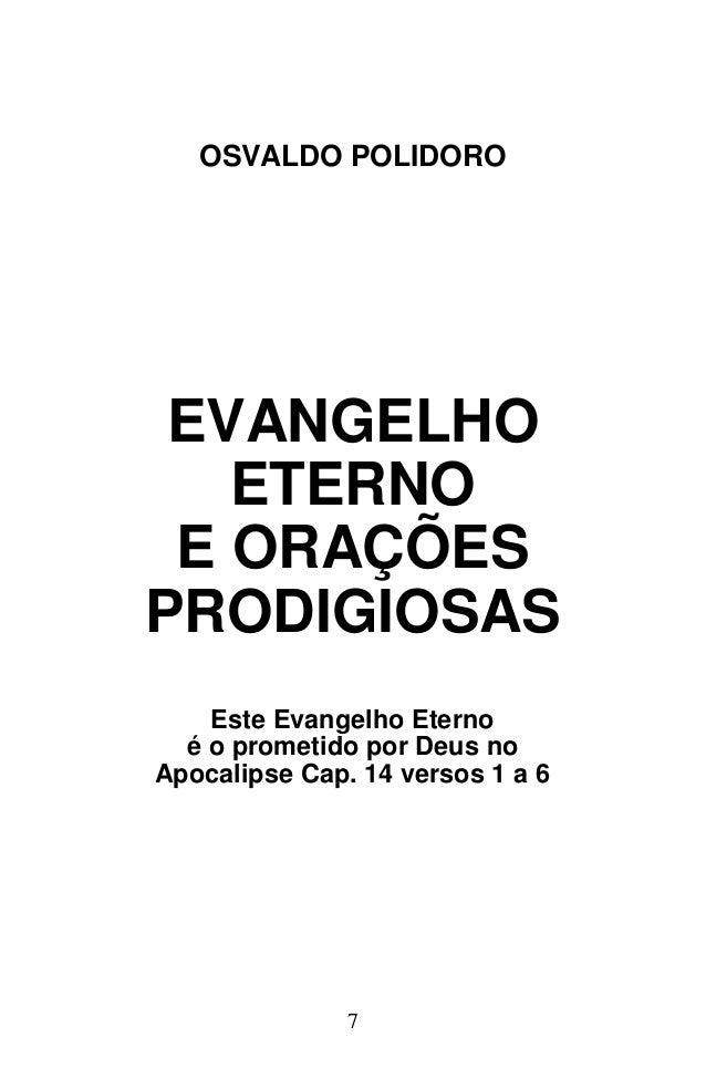 OSVALDO POLIDORO EVANGELHO   ETERNO E ORAÇÕESPRODIGIOSAS    Este Evangelho Eterno  é o prometido por Deus noApocalipse Cap...