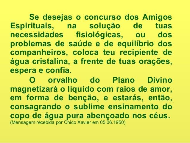 Não suspender a prática do Evangelho em virtude de visitas, passeios adiáveis ou acontecimentos fúteis. Os convidados pod...