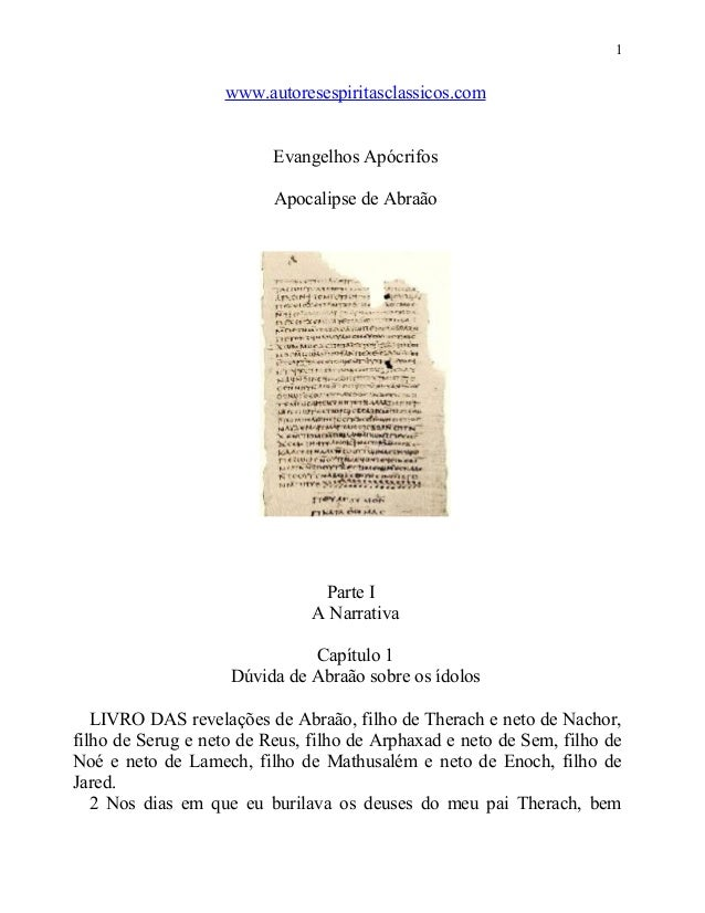 1  www.autoresespiritasclassicos.com Evangelhos Apócrifos Apocalipse de Abraão  Parte I A Narrativa Capítulo 1 Dúvida de A...