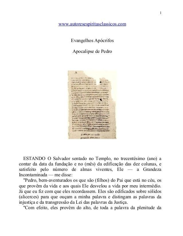 1  www.autoresespiritasclassicos.com Evangelhos Apócrifos Apocalipse de Pedro  ESTANDO O Salvador sentado no Templo, no tr...