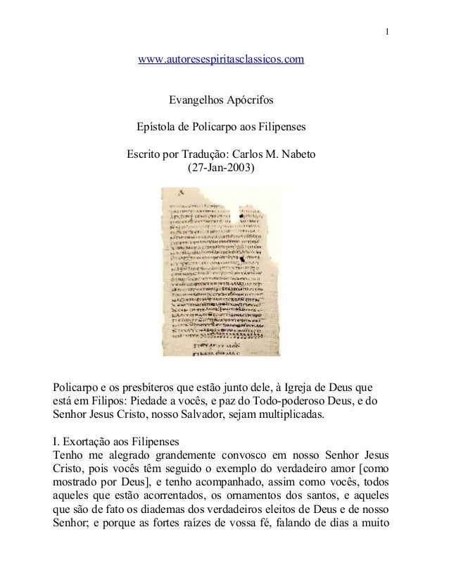 1  www.autoresespiritasclassicos.com Evangelhos Apócrifos Epístola de Policarpo aos Filipenses Escrito por Tradução: Carlo...