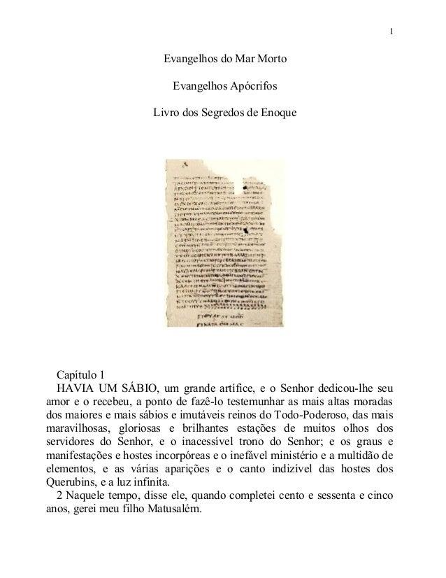 1  Evangelhos do Mar Morto Evangelhos Apócrifos Livro dos Segredos de Enoque  Capítulo 1 HAVIA UM SÁBIO, um grande artífic...
