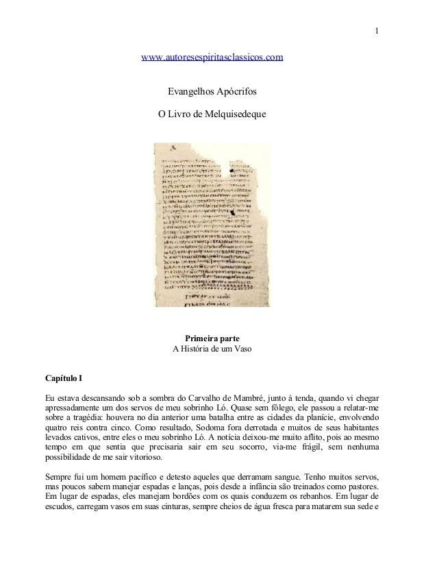 1  www.autoresespiritasclassicos.com Evangelhos Apócrifos O Livro de Melquisedeque  Primeira parte A História de um Vaso C...