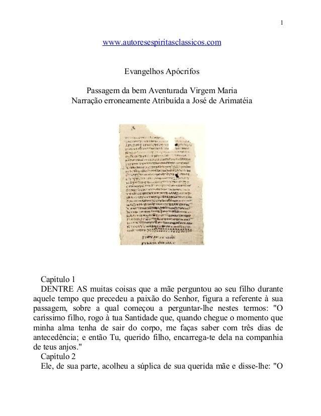 1  www.autoresespiritasclassicos.com Evangelhos Apócrifos Passagem da bem Aventurada Virgem Maria Narração erroneamente At...