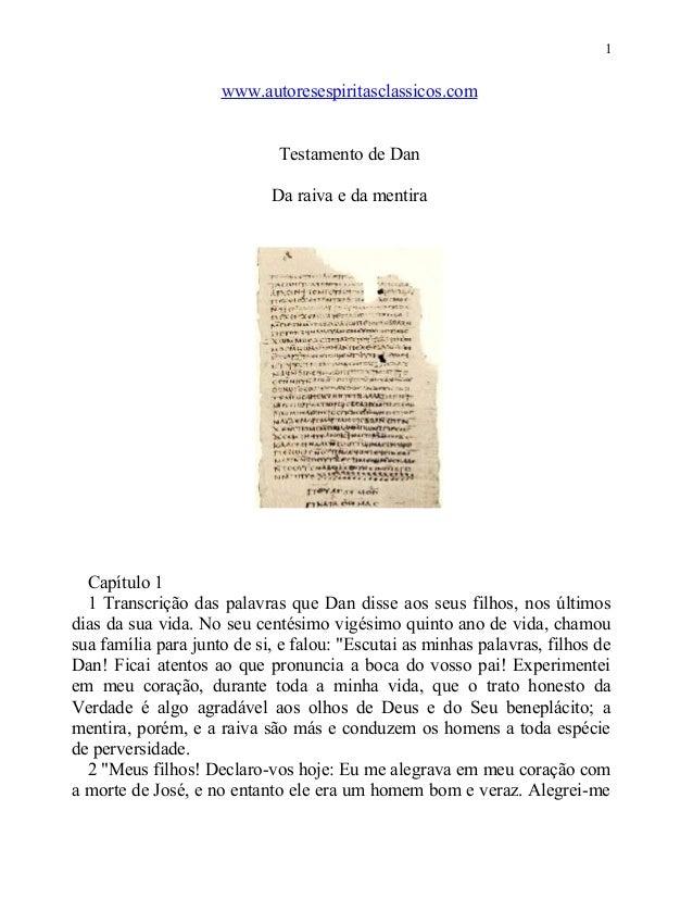 1  www.autoresespiritasclassicos.com Testamento de Dan Da raiva e da mentira  Capítulo 1 1 Transcrição das palavras que Da...