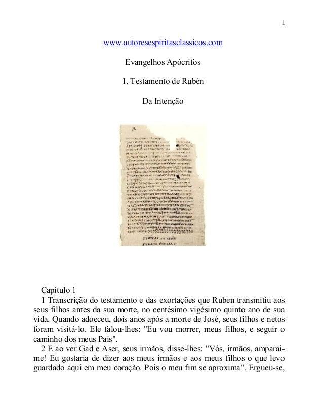 1  www.autoresespiritasclassicos.com Evangelhos Apócrifos 1. Testamento de Rubén Da Intenção  Capítulo 1 1 Transcrição do ...