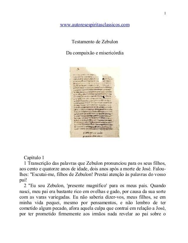 1  www.autoresespiritasclassicos.com Testamento de Zebulon Da compaixão e misericórdia  Capítulo 1 1 Transcrição das palav...