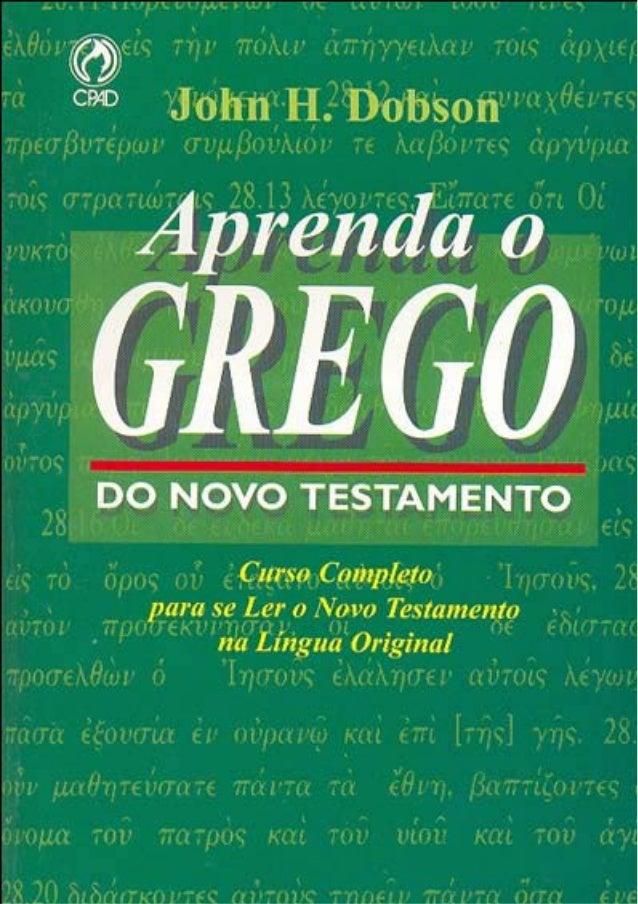 Aprenda o GREGODO NOVO TESTAMENTO John H. Dobson Tradução de Lucian Benigno Grego.pmd 7/10/2006, 16:111