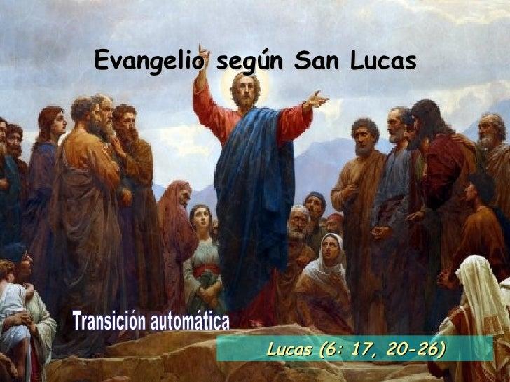 Evangelio según San Lucas Transición automática Lucas (6: 17, 20-26)
