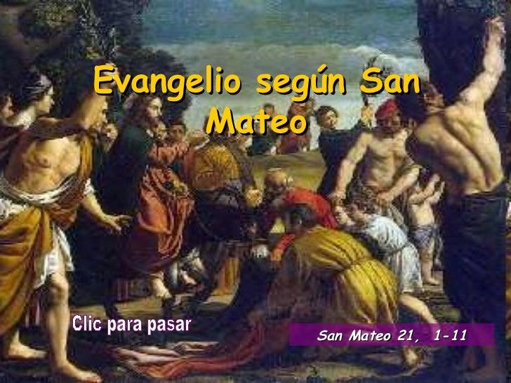 Evangelio según San Mateo Clic para pasar San Mateo 21,  1 -11
