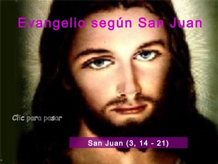 Evangelio según San Juan         San Juan (3, 14 - 21)