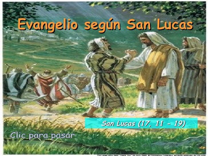 Evangelio según San Lucas Clic para pasar San Lucas (17, 11 - 19)
