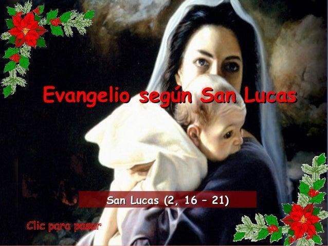 Evangelio según San LucasEvangelio según San Lucas San Lucas (2, 16 – 21)San Lucas (2, 16 – 21)