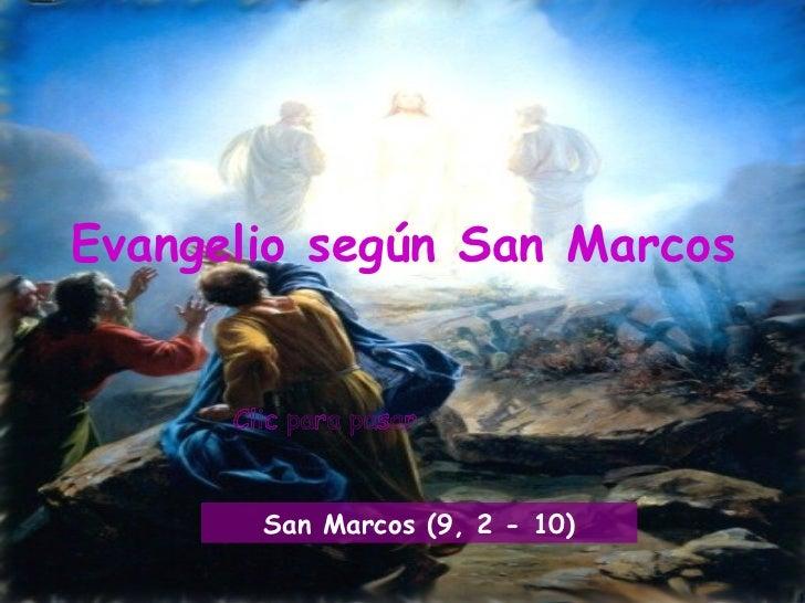 Clic para pasar Evangelio según San Marcos San Marcos (9, 2 - 10)