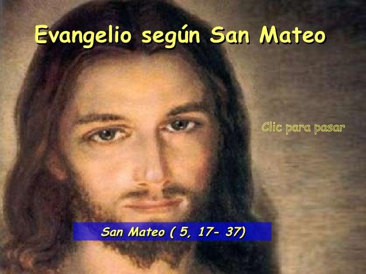 Clic para pasar Evangelio según San Mateo San Mateo ( 5, 17- 37)