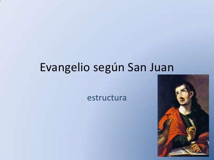 Evangelio según San Juan<br />estructura<br />