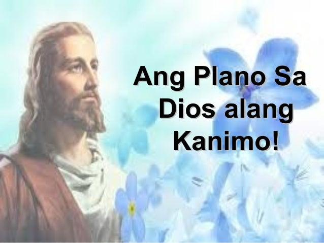 Ang Plano Sa Dios alang Kanimo!
