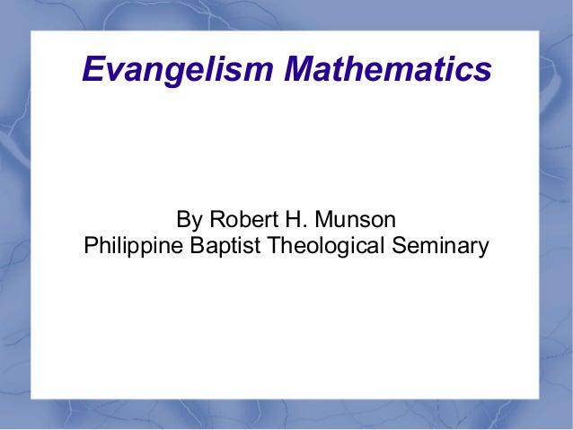 Evangelism Mathematics By Robert H. Munson Philippine Baptist Theological Seminary
