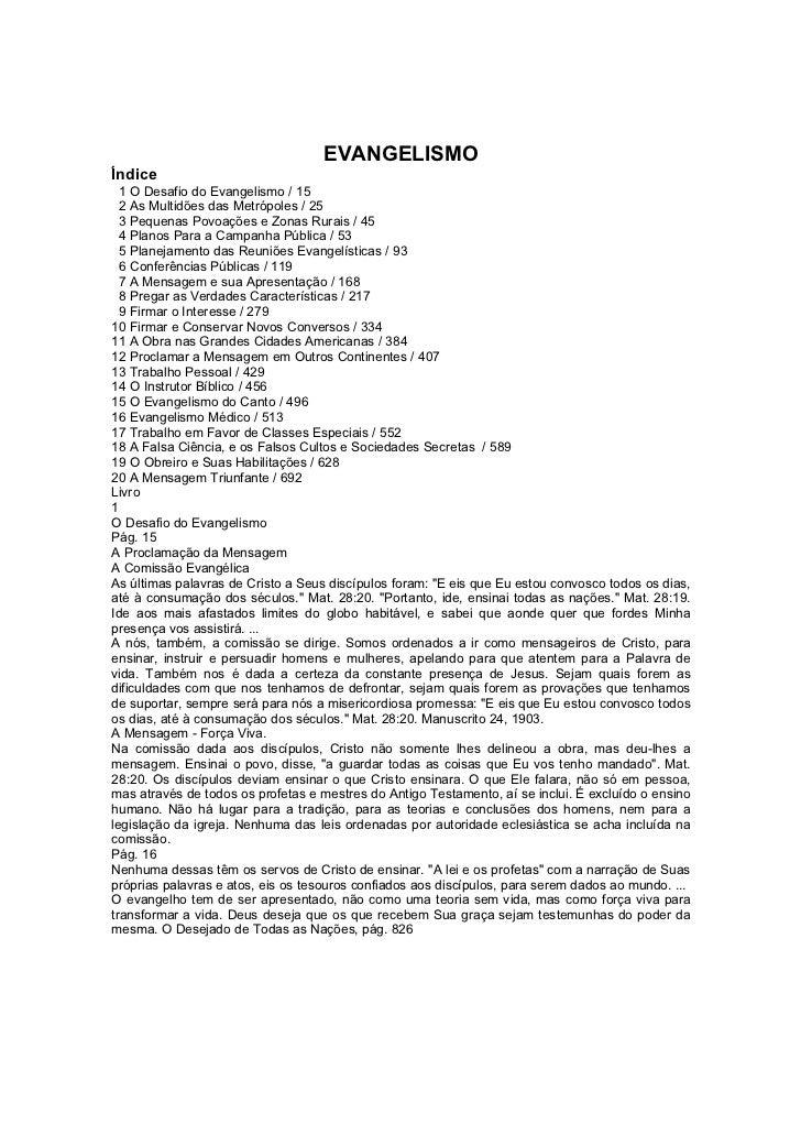 EVANGELISMOÍndice  1 O Desafio do Evangelismo / 15  2 As Multidões das Metrópoles / 25  3 Pequenas Povoações e Zonas Rurai...