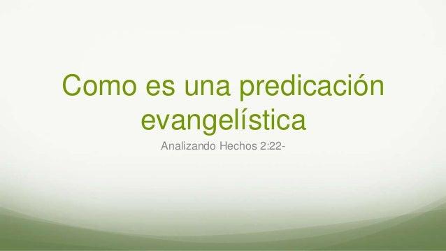 Como es una predicación evangelística Analizando Hechos 2:22-