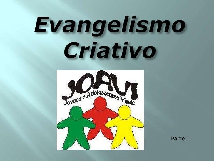Evangelismo Criativo<br />Parte I<br />