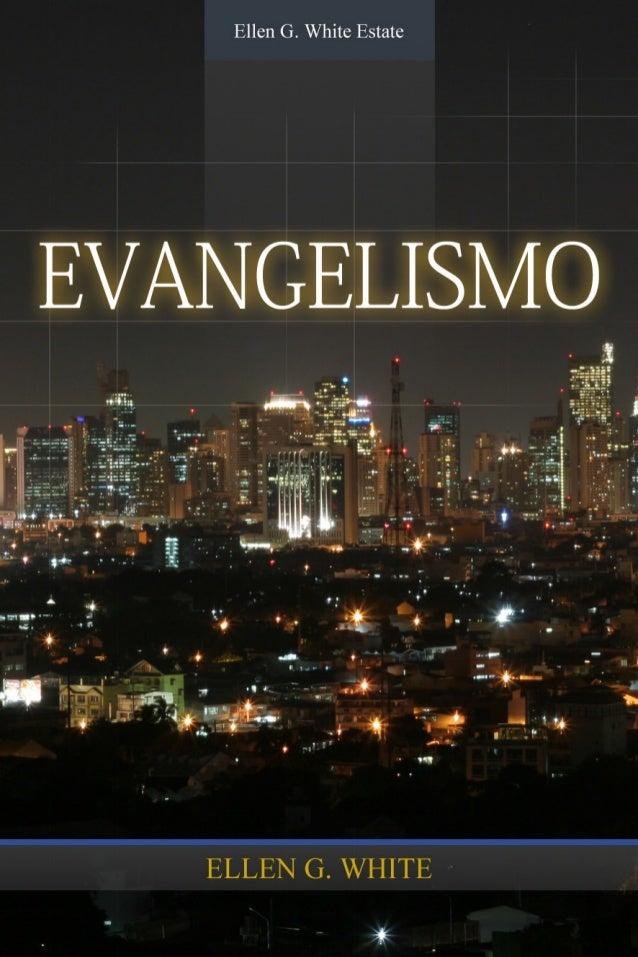 Evangelismo    Ellen G. White          2007    Copyright © 2012Ellen G. White Estate, Inc.