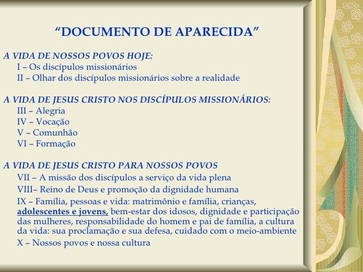 """"""" DOCUMENTO DE APARECIDA"""" <ul><li>A VIDA DE NOSSOS POVOS HOJE: </li></ul><ul><li>I – Os discípulos missionários </li></ul>..."""