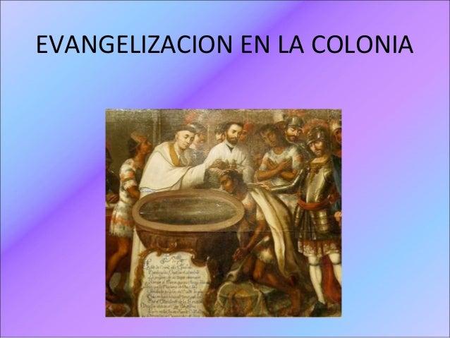 EVANGELIZACION EN LA COLONIA