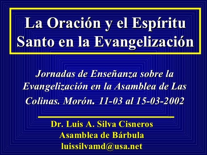 La Oración y el EspírituSanto en la Evangelización  Jornadas de Enseñanza sobre laEvangelización en la Asamblea de LasColi...