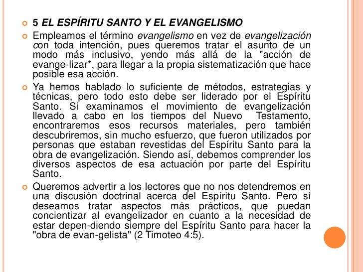 5 EL ESPÍRITU SANTO Y EL EVANGELISMO<br />Empleamos el término evangelismo en vez de evangelización con toda intención, pu...