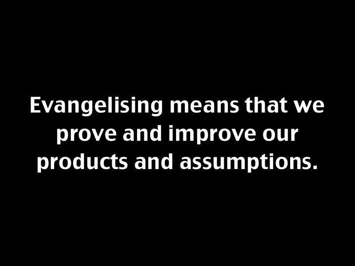 Business                Evangelist  Internal Developers