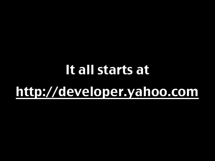 Designers can benefit from    our design patterns:    http://developer.yahoo.com/ypatterns/