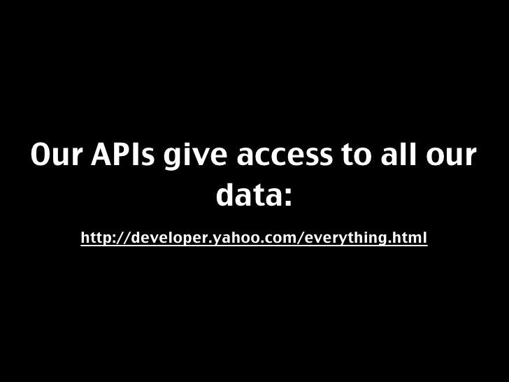 In various handy formats and  now even accessible with a        SQL-style syntax:      http://developer.yahoo.com/yql/