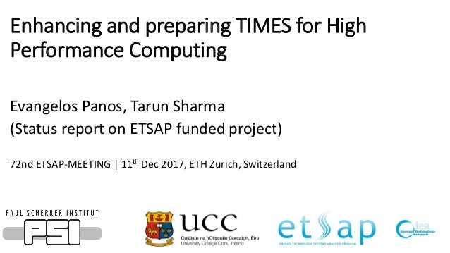 Enhancing and preparing TIMES for High Performance Computing Evangelos Panos, Tarun Sharma (Status report on ETSAP funded ...