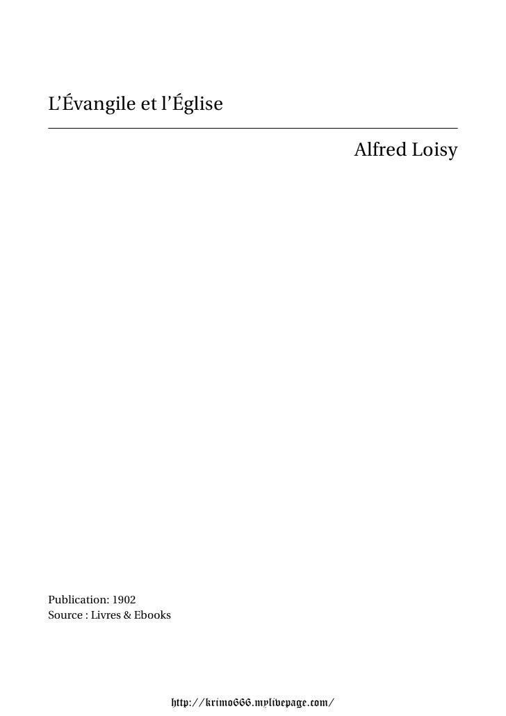 L'Évangile et l'Église                                                             Alfred LoisyPublication: 1902Source : L...