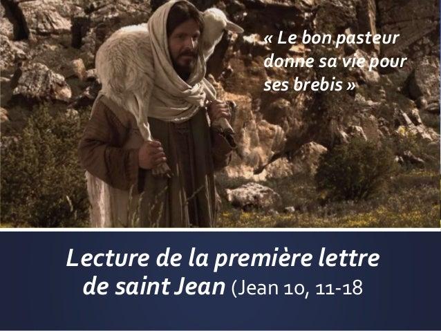 Lecture de la première lettre de saint Jean (Jean 10, 11-18 « Le bon pasteur donne sa vie pour ses brebis »