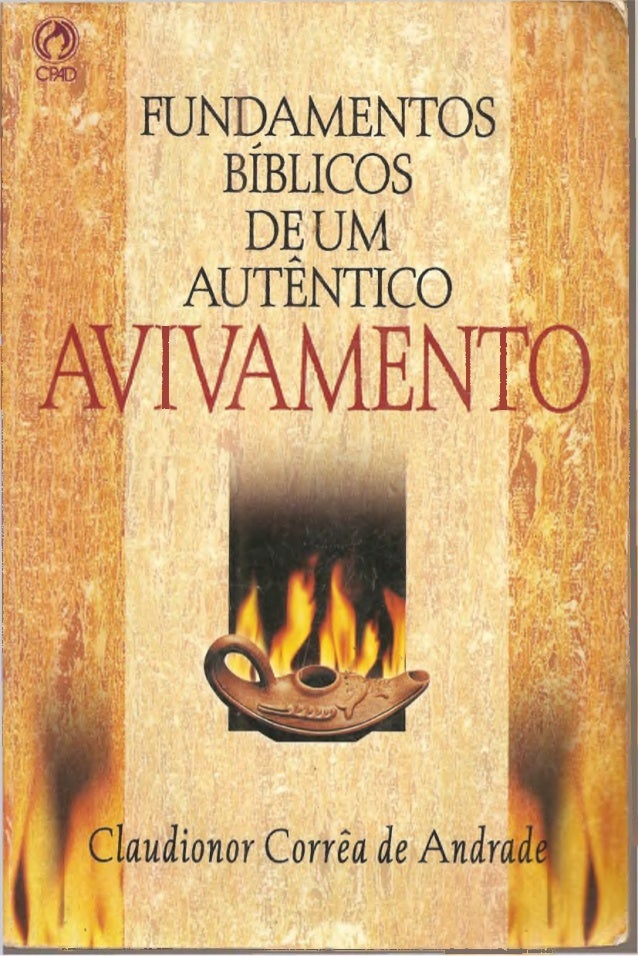 Claudionor Corrêa de Andrade FUNDAMENTOS BÍBLICOS DEUM AUTÊNTICO AVIVAMENTO OCPAD