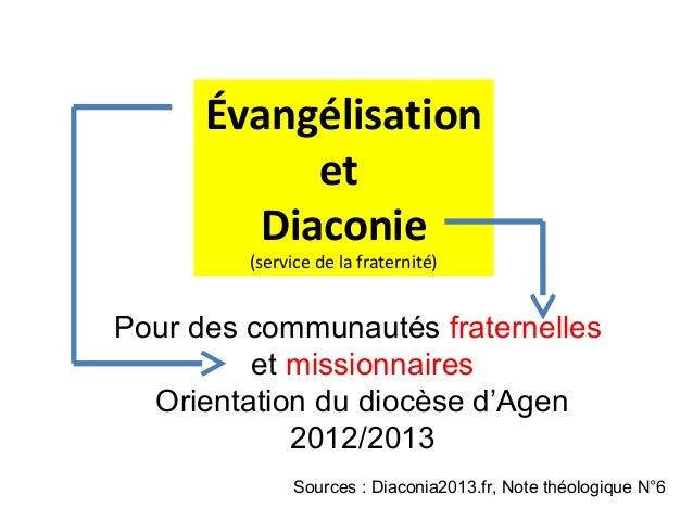 Évangélisation           et        Diaconie         (service de la fraternité)Pour des communautés fraternelles         et...