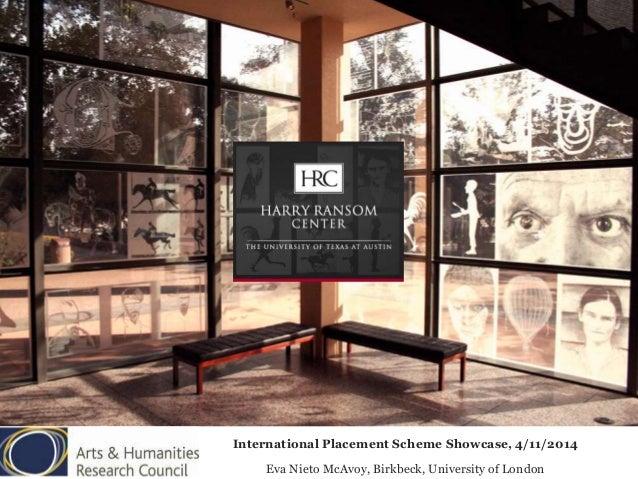 International Placement Scheme Showcase, 4/11/2014  Eva Nieto McAvoy, Birkbeck, University of London