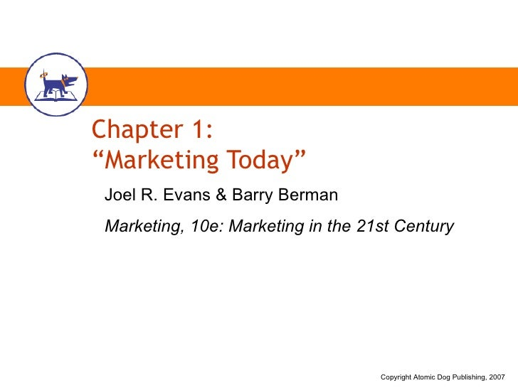 "Chapter 1: ""Marketing Today"" Joel R. Evans & Barry Berman Marketing, 10e: Marketing in the 21st Century"